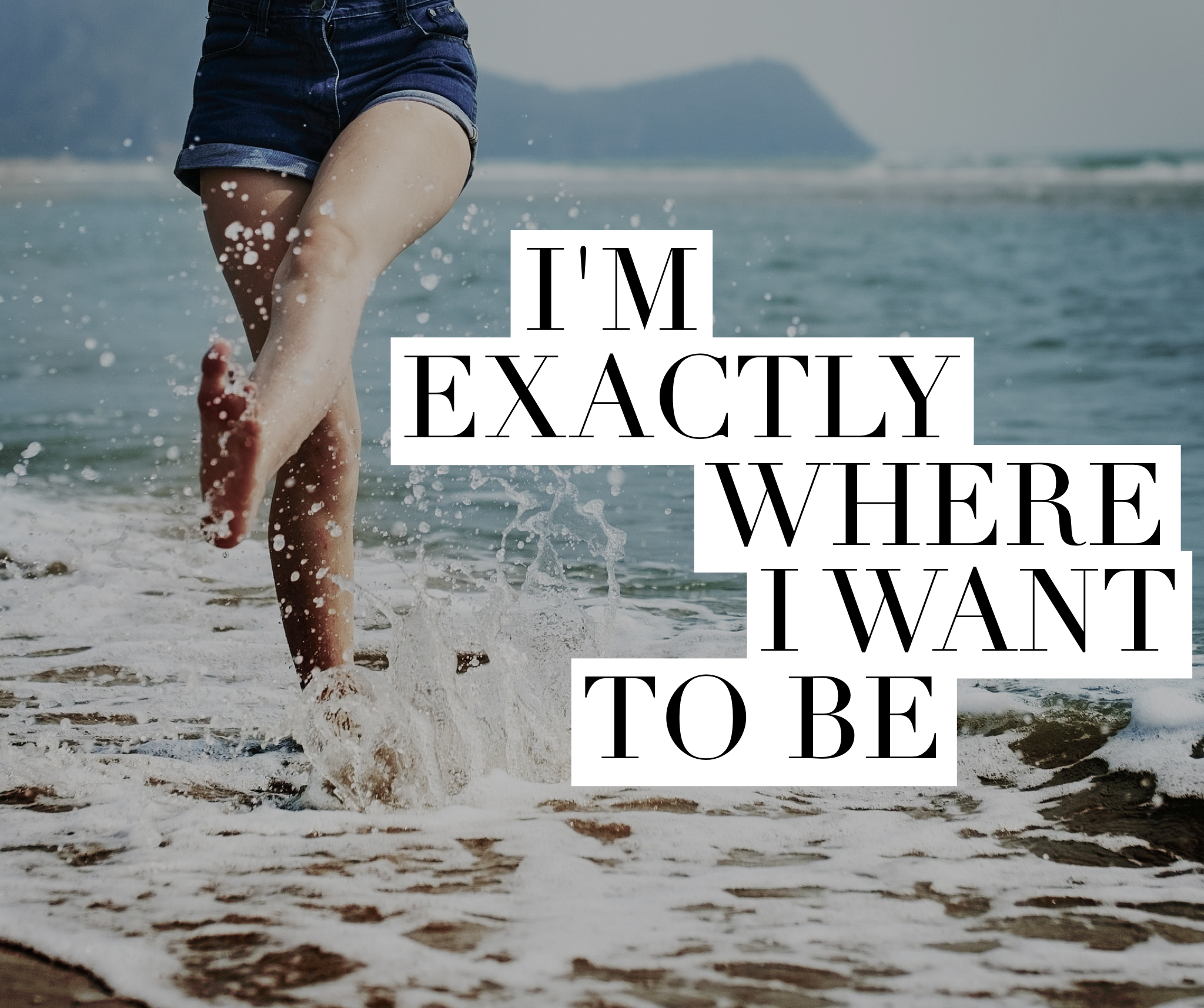 Manifesting Mantra: I'm exactly where I want to be