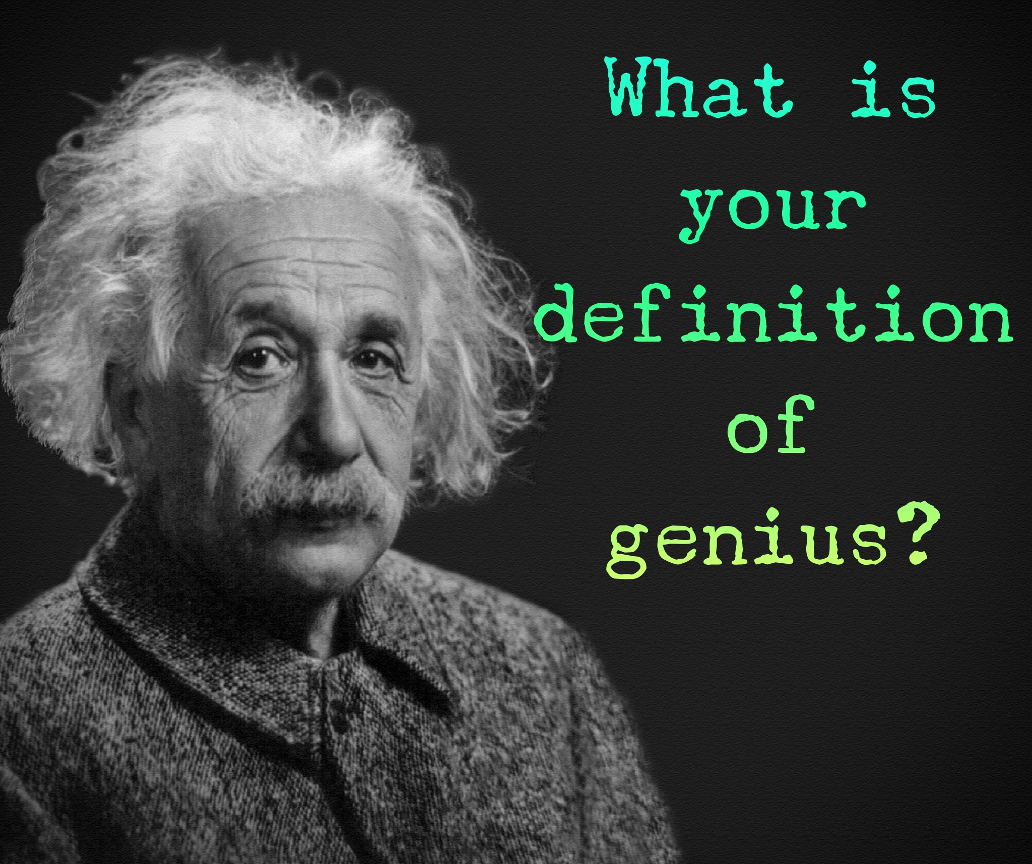 Albert Einstein and the Definition of Genius
